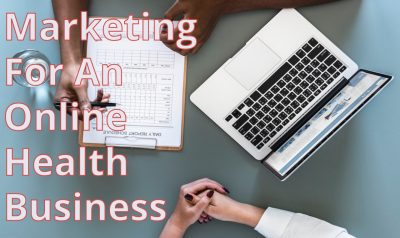 Marketing For An Online Health Business