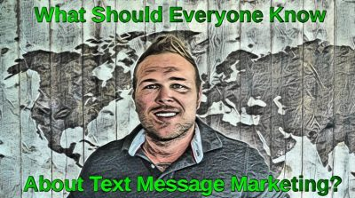 What Should Everyone Know About Text Message Marketing