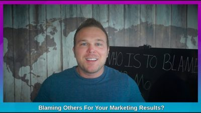 Blaming Others For Your Marketing Results