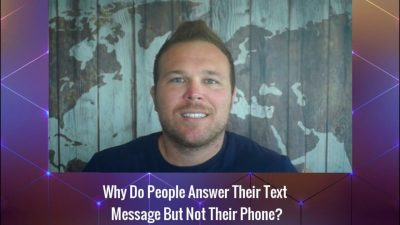 Why Do People Answer Their Text Message But Not Their Phone?