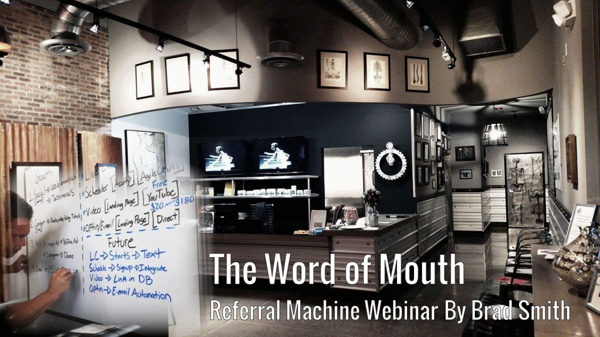 The Word of Mouth Referral Machine – Webinar By Brad Smith